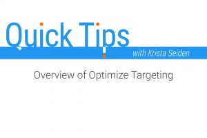 Quick Tips: Overview of Optimize Targeting