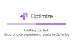 Getting Started: Reporting on experiment results in Optimize