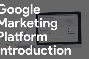 Google Marketing Platform Introduction