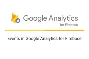 Events in Google Analytics for Firebase