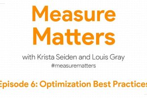 Measure Matters Episode 6: Optimization Best Practices