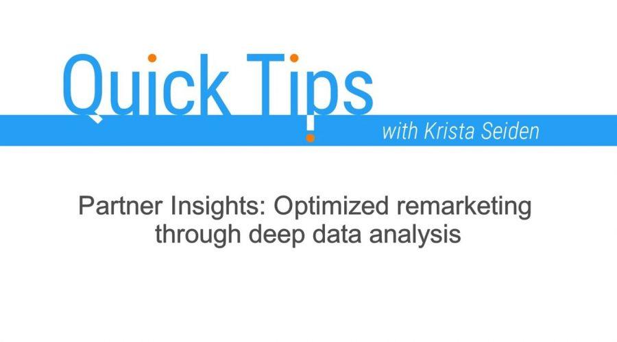 Quick Tips: Partner Insights: Optimized remarketing through deep data analysis