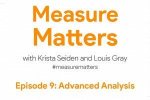 Measure Matters Episode 9: Advanced Analysis
