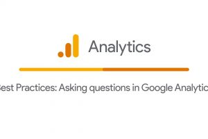 Best Practices: Asking questions in Google Analytics