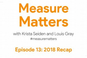 Measure Matters Episode 13: 2018 Recap