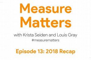 Measure Matters Episode 13: 2018 Recap