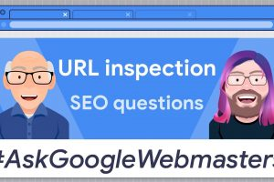 URL inspection: What SEOs need to know