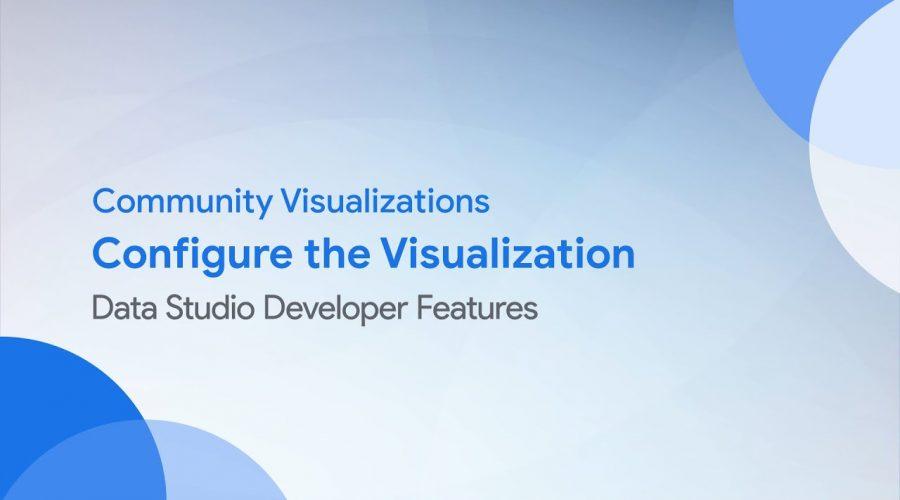 Community Visualizations: Configure the Visualization