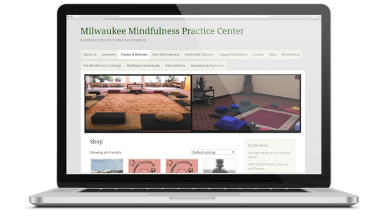 Milwaukee Mindfulness E-Commerce, Bookings, Web Application & Webmaster Services Milwaukee Mindfulness is a Buddhist sangha in the tradition of the Vietnamese monk, Thich Nhat Hanh.