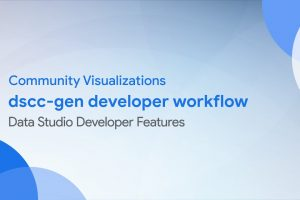 Community Visualizations: dscc-gen developer workflow